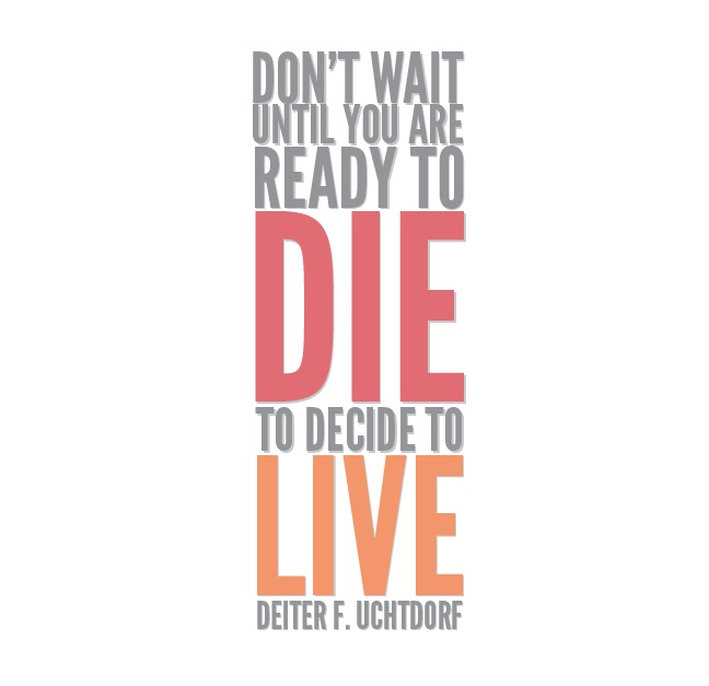 Don't-Wait-To-Live-Uchtdorf