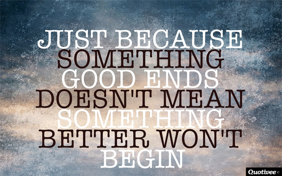 good-ends-better-begins-quote
