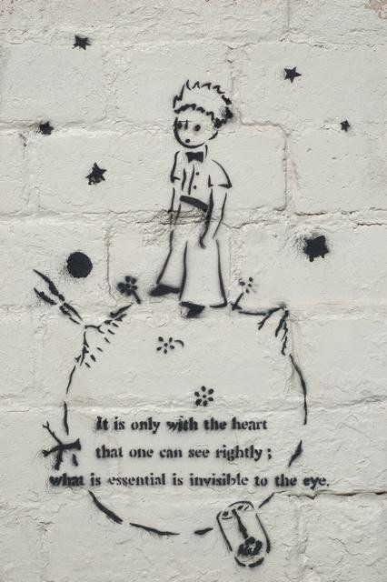 """It is only with the heart that one can see rightly; what is essential is invisible to the eye."" - The Little Prince"