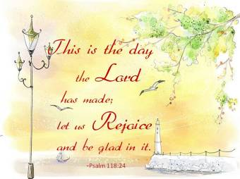 this-is-the-day-Lord-made-rejoice-glad-psalm-118