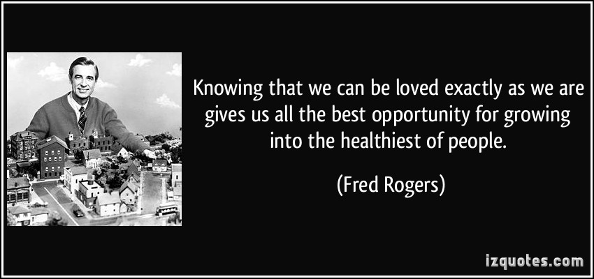 fred-rogers-knowing-loved-quote