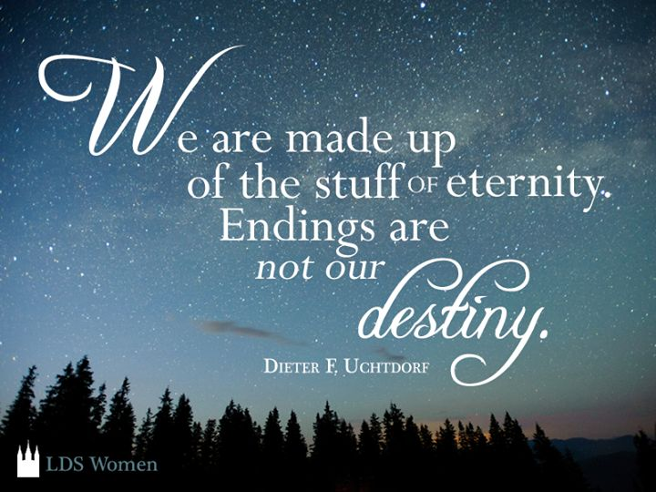 quote-endings-not-our-destiny-uchtdorf