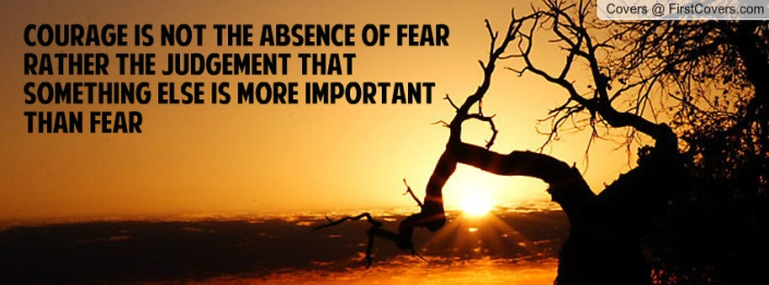 courage_is_not_the-absence-of-fear