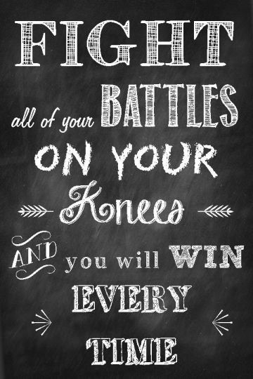 quote-fight-all-battles-on-your-knees-win-every-time