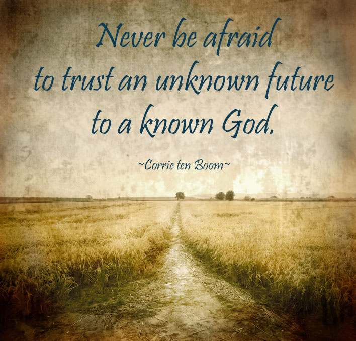 Awesome quote by Corrie ten Boom!