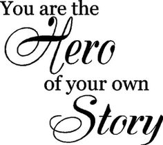 you-are-the-hero-of-your-own-story