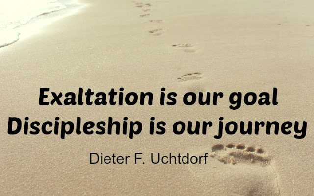 oct-2015-uchtdorf-quote-exaltation-goal-discipleship-journey