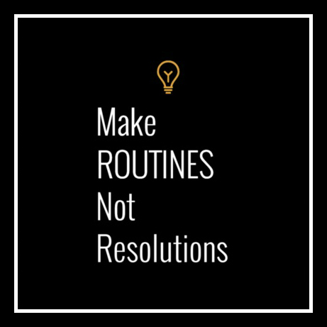 make-routines-not-resolutions
